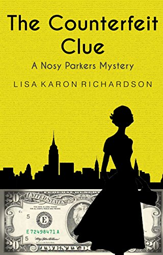 The Counterfeit Clue (Nosy Parkers Mysteries Book 1) by [Richardson, Lisa Karon]