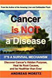 Cancer Is Not a Disease - It's a Surviva, Andreas Moritz, 097679442X