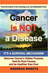 Cancer Is Not a Disease - It's a Survival Mechanism Paperback