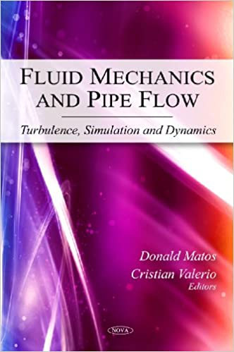 Fluid Mechanics and Pipe Flow: Turbulence, Simulation and Dynamics