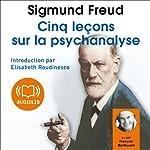 Cinq leçons sur la psychanalyse | Sigmund Freud