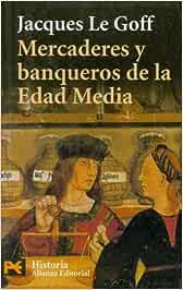 Mercaderes y banqueros en la Edad Media El Libro De