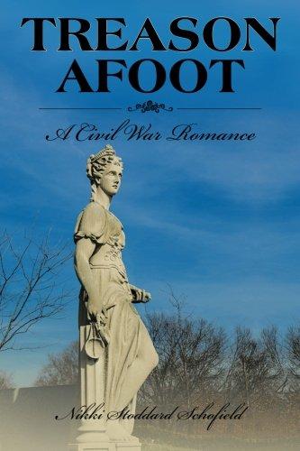 Treason Afoot: A Civil War Romance