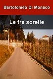 Le tre sorelle (Italian Edition)