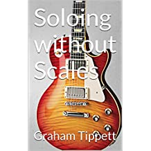 Soloing without Scales