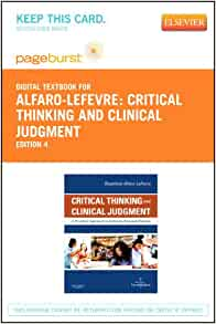 critical thinking and clinical judgement a practical approach to outcome-focused thinking Critical thinking and clinical judgement: a practical approach to outcome-focused thinking (4th ed) st louis: elsevier andersen, b (1991) mapping the terrain of the discipline in g gray and r pratt (eds) towards a discipline of nursing (pp 95-124) melbourne: churchill livingstone australian nursing and midwifery.