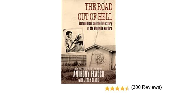 Amazon the road out of hell sanford clark and the true story amazon the road out of hell sanford clark and the true story of the wineville murders ebook anthony flacco jerry clark kindle store fandeluxe Ebook collections