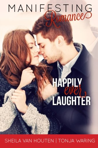 Manifesting Romance: Happily Ever Laughter
