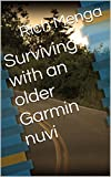 Surviving with an older Garmin nuvi