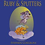 Ruby & Sputters | Stephen Cosgrove