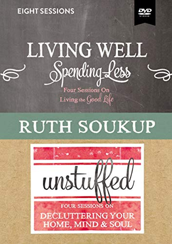 Living Well, Spending Less / Unstuffed Video Studies: Eight Weeks to Redefining the Good Life and Living It