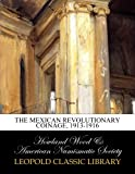 img - for The Mexican revolutionary coinage, 1913-1916 book / textbook / text book