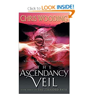 The Ascendancy Veil (The Braided Path series) Chris Wooding