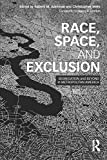 Race, Space, and Exclusion (The Metropolis and Modern Life)
