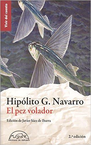 El pez volador: Hipólito González Navarro: 9788483932100: Amazon.com: Books