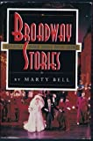 img - for Broadway Stories: A Backstage Journey Through Musical Theatre book / textbook / text book
