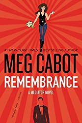 Remembrance: A Mediator Novel (The Mediator Book 7)