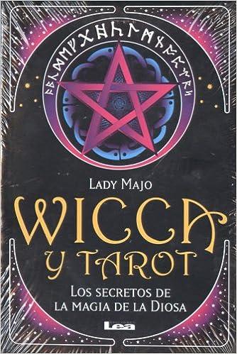 Book Wicca y tarot / Wicca and Tarot: Los Secretos De La Magia De La Diosa / Secrets of Goddess's Magic (Spanish Edition)