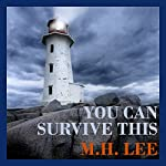 You Can Survive This | M. H. Lee