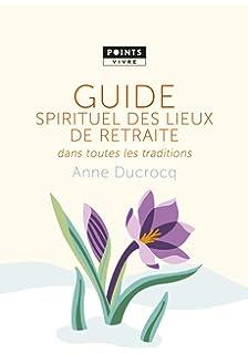 Amazon Fr Guide Des Retraites Spirituelles Les Bonnes Adresses