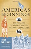 America's Beginnings, Tony Williams, 1442204877