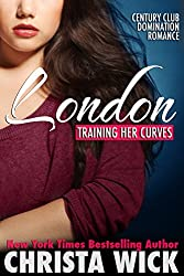 Training Her Curves - London (A BBW Billionaire Domination & Submission Romance) (English Edition)