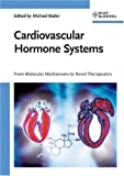 Cardiovascular Hormone Systems : From Molecular Mechanisms to Novel Therapeutics, , 3527319204