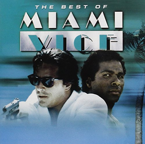 Best Of Miami Vice (The Best Of Miami Vice)