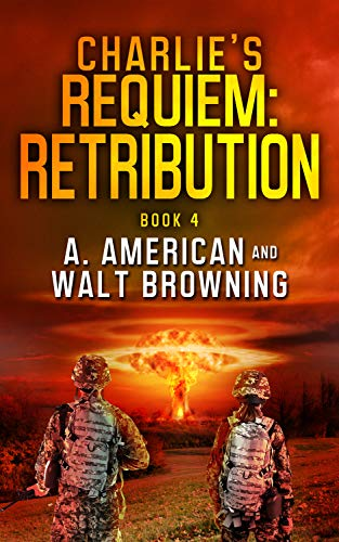 Charlie's Requiem: Retribution: Book 4 by [Browning, Walt, American, Angery]
