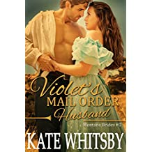 Violet's Mail Order Husband : Clean Historical Western Mail Order Bride Mystery Romance (Montana Brides Book 1)