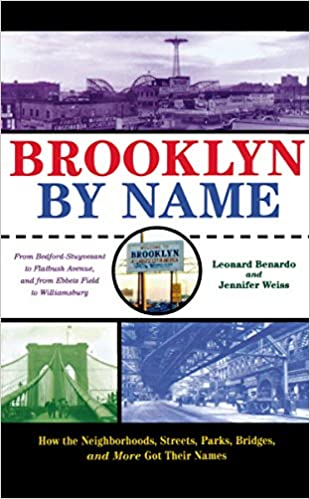 }HOT} Brooklyn By Name: How The Neighborhoods, Streets, Parks, Bridges And More Got Their Names. Senderos Saint mananas invasion Muchos