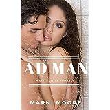 Romance: Ad Man....a dirty little romance: Bad Boy Romance (Contemporary Romance) (New Adult Romance Short Stories)