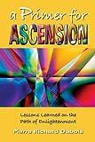 A Primer for Ascension, Pierre Richard Dubois, 1491027282