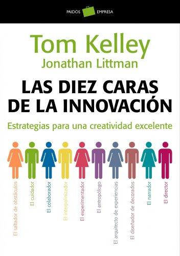 DIEZ CARAS DE LA INNOVACION, LAS (Spanish Edition)
