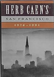 Herb Caen's San Francisco: 1976-1991