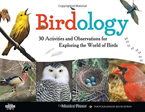 Birdology: 30 Activities and Observations for Exploring the World of Birds (Young Naturalists) [Monica Russo] (Tapa Blanda)