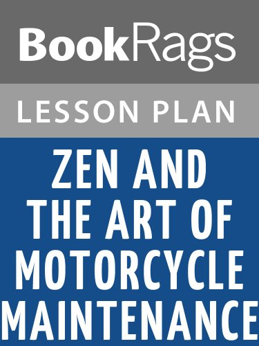 Lesson Plans Zen and the Art of Motorcycle Maintenance