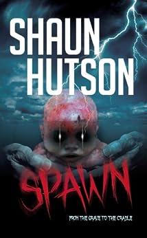 Spawn by [Hutson, Shaun]