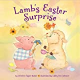 Lamb's Easter Surprise, Christine Taylor-Butler, 1402786220