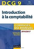 DCG 9 - Introduction à la comptabilité 2016/2017 - 8e éd - Corrigés du manuel