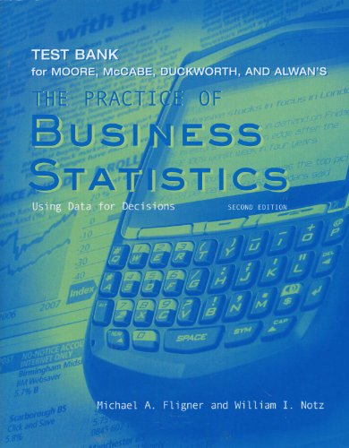 Test Bank for Moore, McCabe, Duckworth, and Alwan's The Practice of Business Statistics