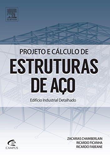 Projeto e Cálculo de Estruturas de Aço. Edifício Industrial Detalhado