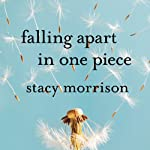 Falling Apart in One Piece: One Optimist's Journey Through the Hell of Divorce | Stacy Morrison