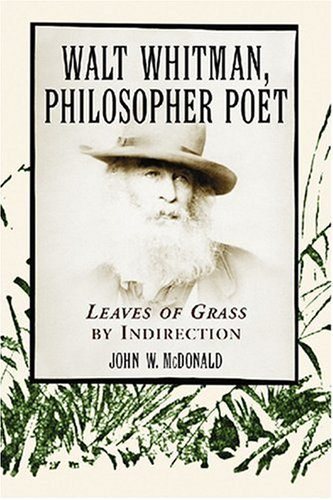 Walt Whitman, Philosopher Poet: Leaves of Grass by Indirection