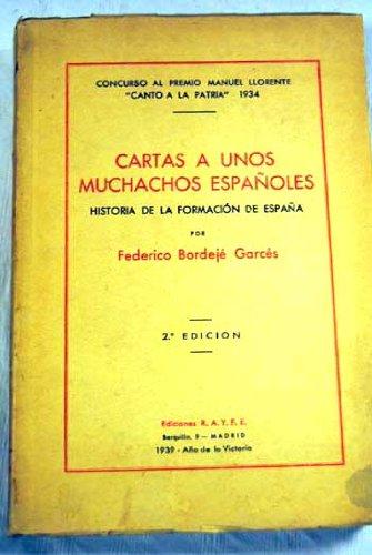 CARTAS A UNOS MUCHACHOS ESPAÑOLES - Historia de la formación en España: Amazon.es: Bordejé Garcés, Federico: Libros