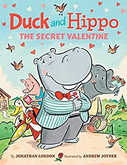 Duck and Hippo The Secret Valentine by [London, Jonathan]