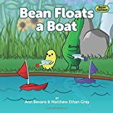 Bean Floats a Boat (Bean in the Garden) (Volume 2)