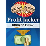 Slam Dunk Profit Jacker Amazon Edition: Amazon Affiliate Marketing Program Blueprint. Guaranteed Profits Using...
