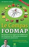 Le Compas FODMAP: Recapitulatif sur le regime Low-FODMAP avec des evaluations sur 500 denrees alimentaires  et complements alimentaires