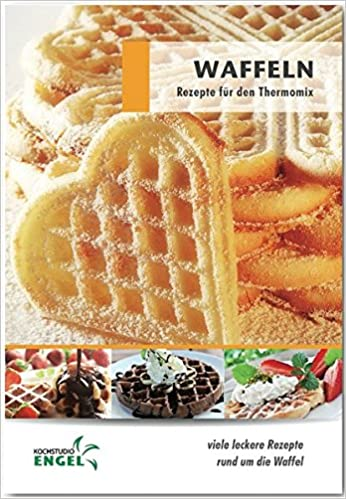 Omas Waffeln Rezepte Original waffeln rezepte geeignet für den thermomix viele leckere rezepte
